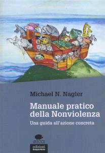 Michael-N.-Nagler-Manuale-pratico-della-Nonviolenza-207x300