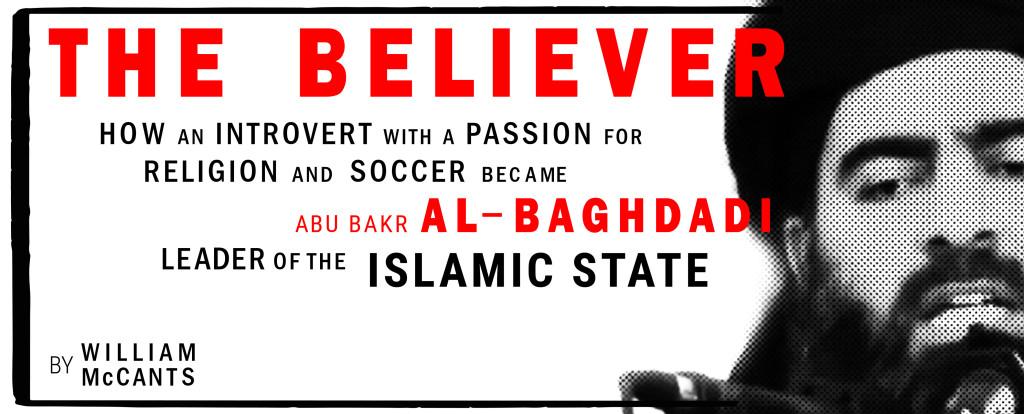 The Believer- Abu Bakr al-Baghdadi, Ruler of the Islamic State
