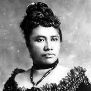 Hawai'i's last Queen, Liliuokalani, overthrown by the coup d'état of January 17, 1893 led by Americans.
