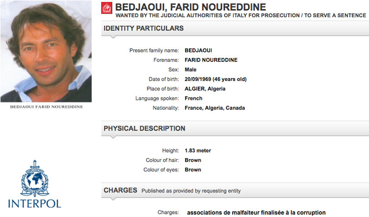 Interpol issued a Red Notice - an international alert for a wanted person - on Bedjaoui at the request of Italian authorities.