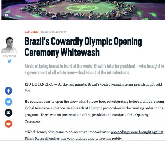 Manchete: Temeroso: a covarde omissão na cerimônia de abertura das Olimpíadas no Brasil. Com medo de ser vaiado na frente de todo o mundo, o presidente interino do Brasil – que formou um governo formado por homens brancos – se esquivou de ser anunciado.