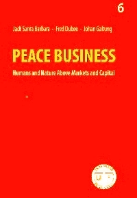 Peace Business - Humans and Nature Above Markets and Capital